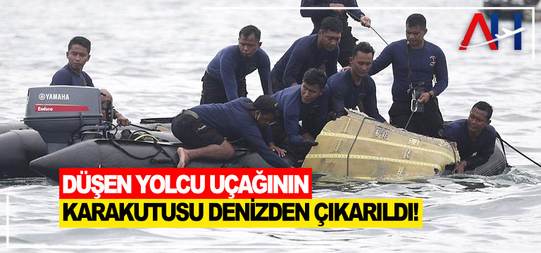 Düşen yolcu uçağının karakutusu denizden çıkarıldı!