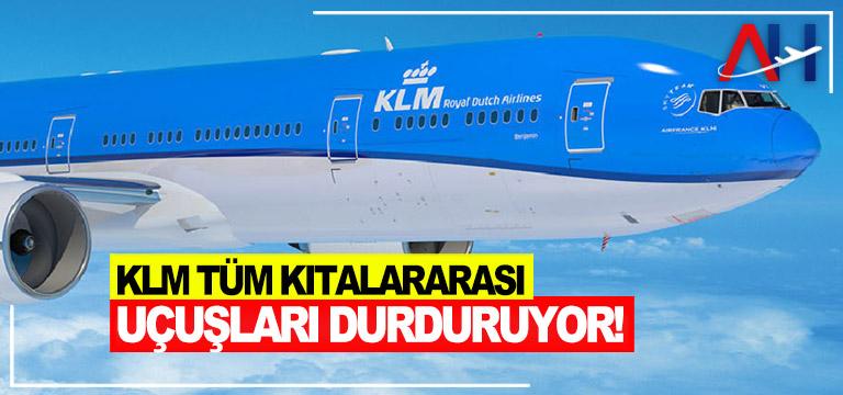 KLM Tüm Kıtalararası Uçuşları Durduruyor!