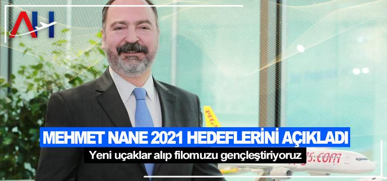 Mehmet Nane 2021 hedeflerini açıkladı