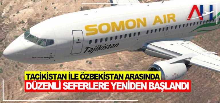 Tacikistan ile Özbekistan arasında düzenli seferlere yeniden başlandı