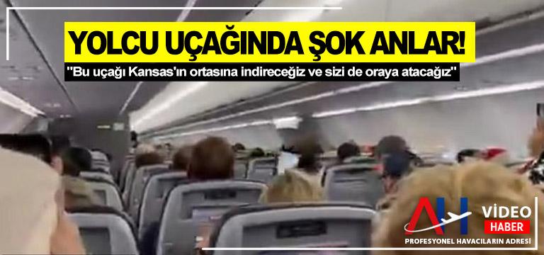 Yolcu uçağında şok anlar!