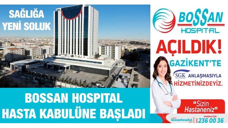 Güneydoğu Anadolu'nun en büyük hastanesi... Bossan Hospital hizmete girdi
