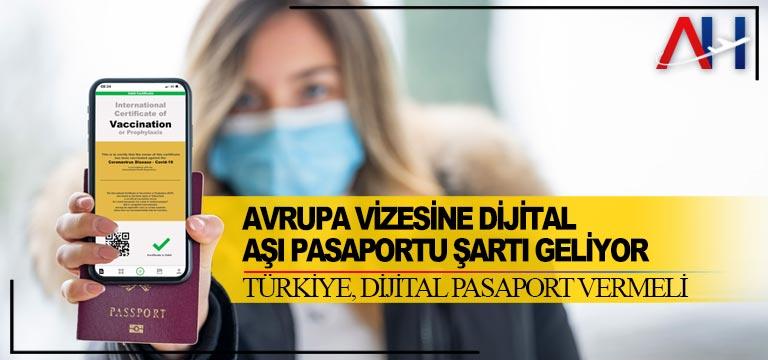 Avrupa vizesine dijital aşı pasaportu şartı geliyor