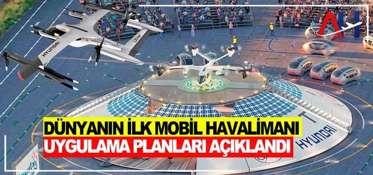 Dünyanın ilk mobil havalimanı uygulama planları açıklandı