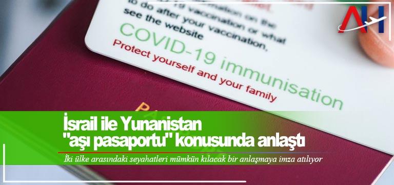 """İsrail ile Yunanistan """"yeşil aşı pasaportu"""" konusunda anlaştı"""