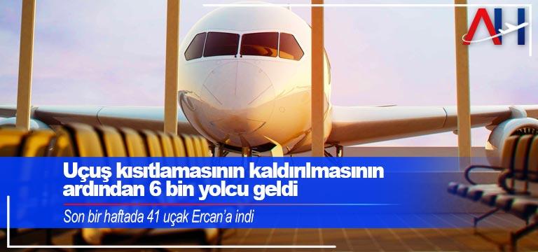 Uçuş kısıtlamasının kaldırılmasının ardından 6 bin yolcu geldi