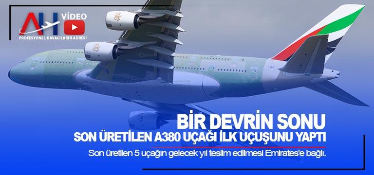 Bir devrin sonu : Son üretilen A380 uçağı ilk uçuşunu yaptı