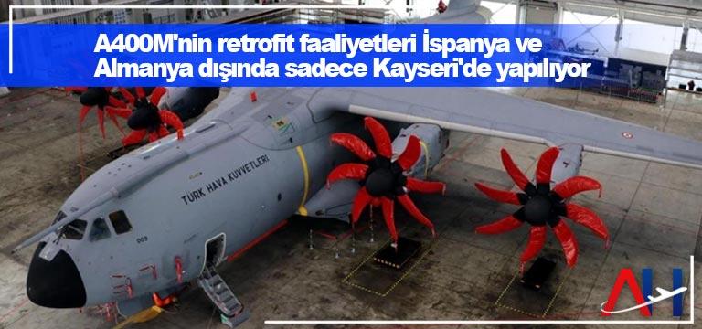 A400M'nin retrofit faaliyetleri Kayseri'de yapılıyor