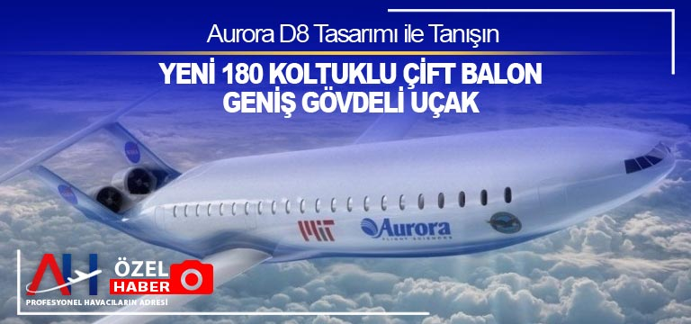Aurora D8 Tasarımı ile Tanışın – Yeni 180 Koltuklu Çift Balon Geniş Gövdeli uçak