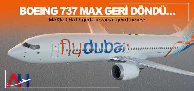 Boeing 737 MAX geri döndü… MAX'ler Orta Doğu'da ne zaman geri dönecek?