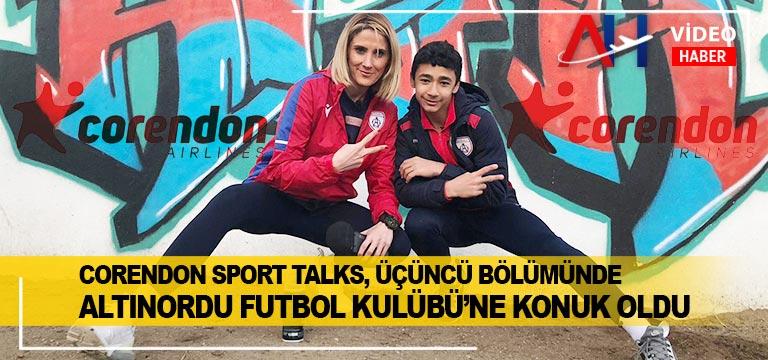Corendon Sport Talks 3. bölümde Altınordu Futbol Kulübü'ne konuk oldu