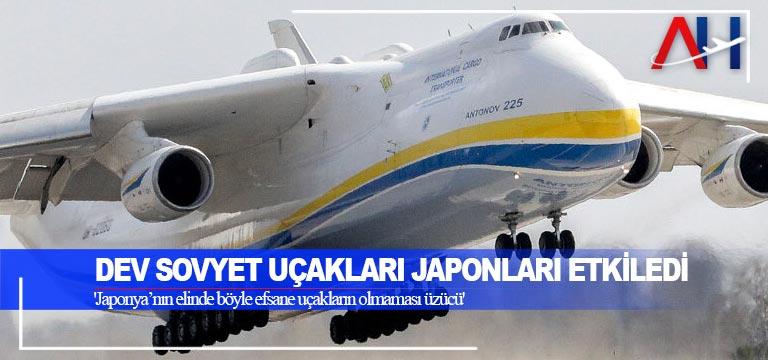 Dev Sovyet uçakları Japonları etkiledi
