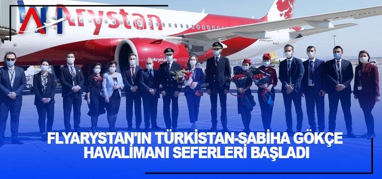 FlyArystan'ın Türkistan-Sabiha Gökçen Havalimanı seferleri başladı