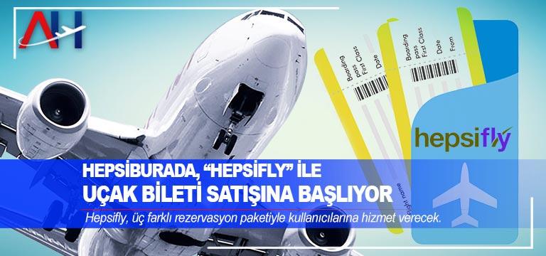 """Hepsiburada, """"Hepsifly"""" ile uçak bileti satışına başlıyor"""