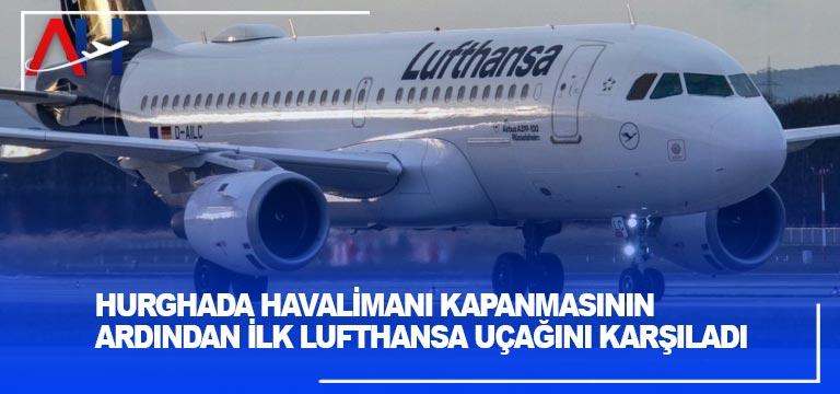 Hurghada havalimanı kapanmasının ardından ilk Lufthansa uçağını karşıladı