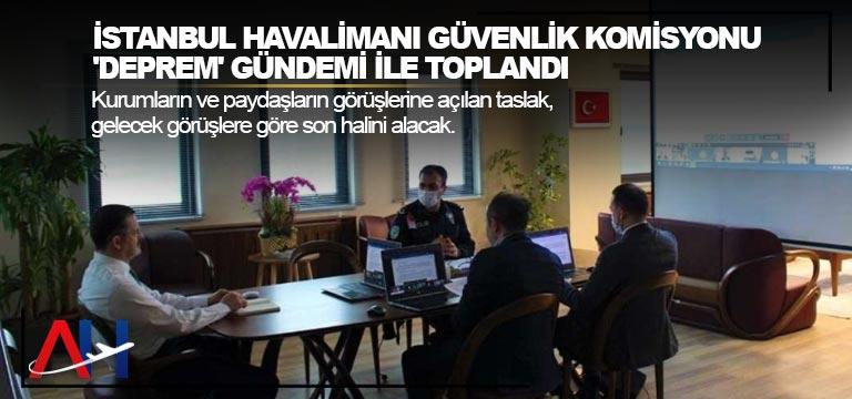 İstanbul Havalimanı Güvenlik Komisyonu 'deprem' gündemi ile toplandı