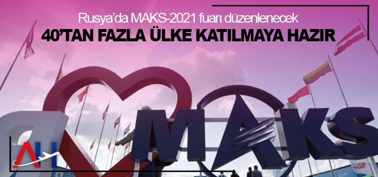 Rusya'da MAKS-2021 fuarı düzenlenecek