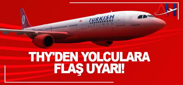 THY'den yolculara flaş uyarı!