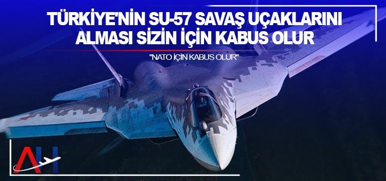 Türkiye'nin Su-57 savaş uçaklarını alması sizin için kabus olur