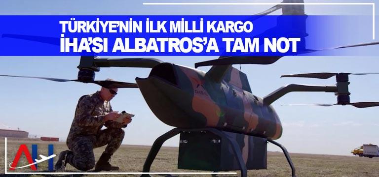 Türkiye'nin ilk milli kargo İHA'sı Albatros'a tam not