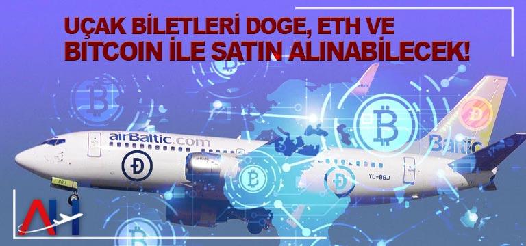 Uçak biletleri DOGE, ETH ve Bitcoin ile satın alınabilecek!