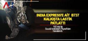 India Express'e ait  B737 kalkışta lastik patlattı