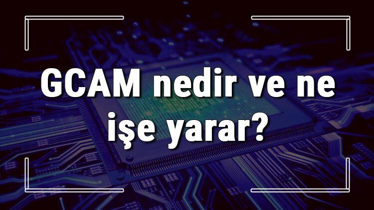 GCAM nedir ve ne işe yarar? GCAM telefona nasıl yüklenir?