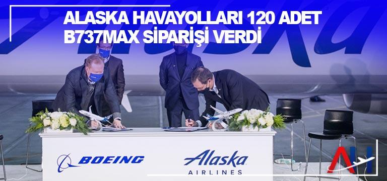 Alaska Havayolları 120 adet B737MAX siparişi verdi