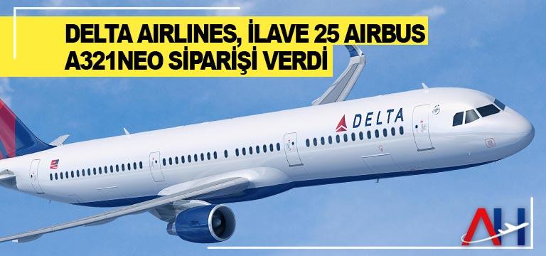 Delta Airlines, ilave 25 Airbus A321neo siparişi verdi