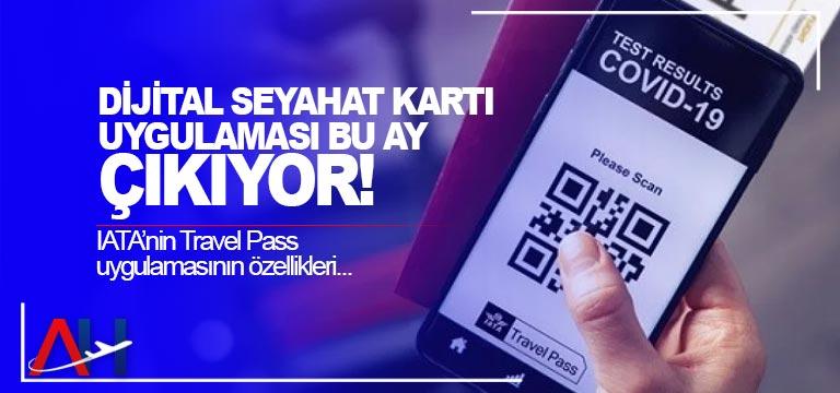 Dijital seyahat kartı uygulaması bu ay çıkıyor!