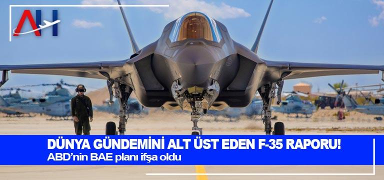 Dünya gündemini alt üst eden F-35 raporu!