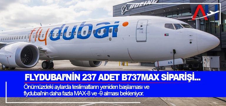 Flydubai'nin 237 adet B737MAX siparişi…