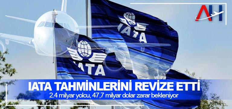 IATA tahminlerini revize etti