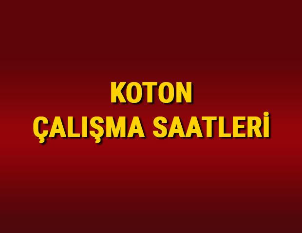 Koton Çalışma Saatleri – Koton saat kaçta kapanıyor ve açılıyor?