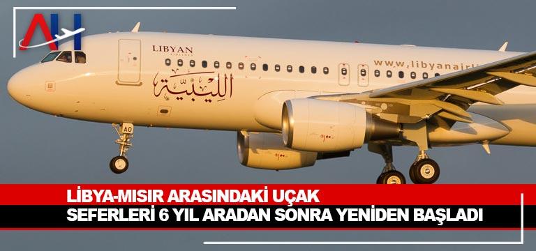 Libya-Mısır arasındaki uçak seferleri 6 yıl aradan sonra yeniden başladı