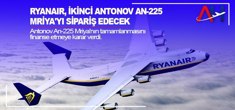 Ryanair, ikinci Antonov An-225 Mriya'yı sipariş edecek