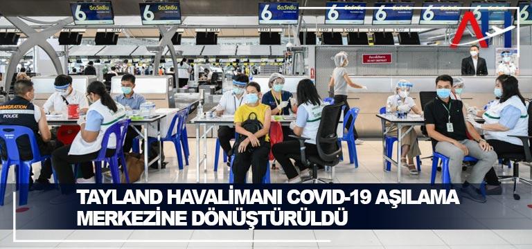 Tayland Havalimanı COVID-19 Aşılama Merkezine dönüştürüldü