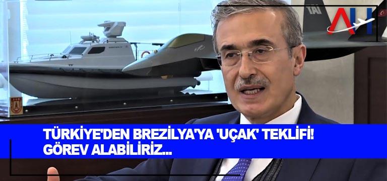 Türkiye'den Brezilya'ya 'uçak' teklifi! Görev alabiliriz…