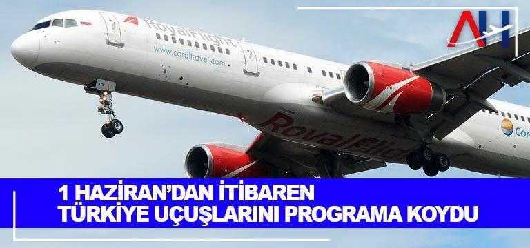 1 Haziran'dan itibaren Türkiye uçuşlarını programa koydu