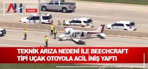 Teknik arıza nedeni ile Beechcraft tipi uçak otoyola acil iniş yaptı