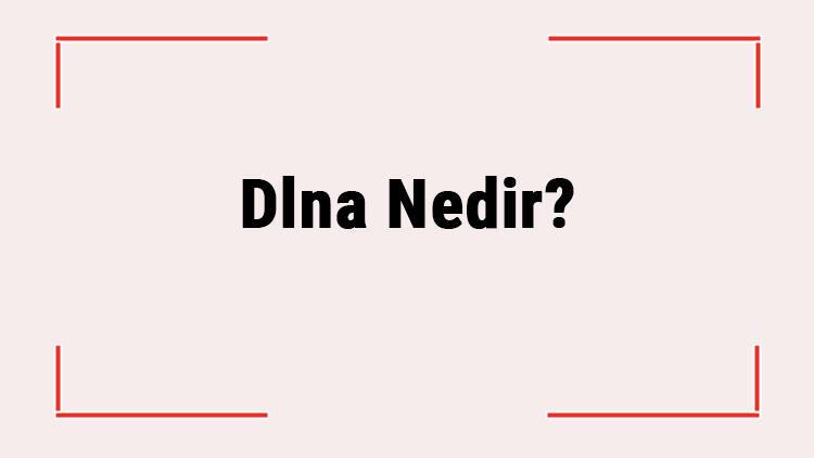 Dlna Nedir? Nasıl Kullanılır? Dlna Bağlantısı Nasıl Yapılır?