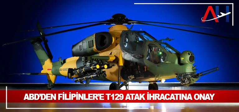 ABD'den Filipinler'e T129 ATAK ihracatına onay