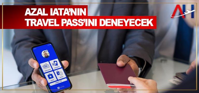 AZAL IATA'nın Travel Pass'ını deneyecek
