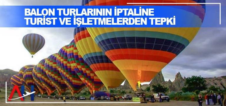 Balon turlarının iptaline turist ve işletmelerden tepki