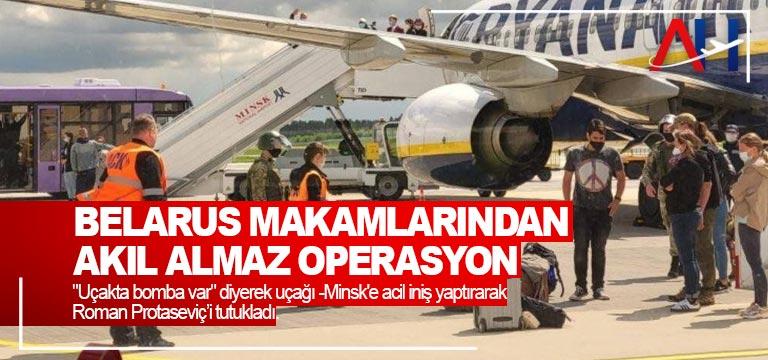 """Belerus makamları """"uçakta bomba var"""" diyerek uçağa acil iniş yaptırarak Roman Protaseviç tutukladı"""