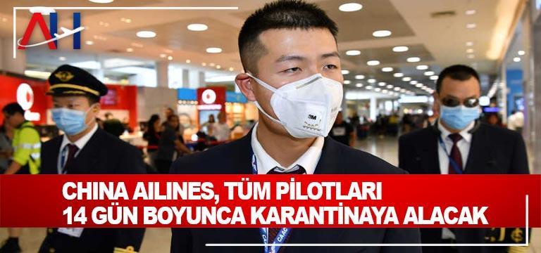 China Airlines, tüm pilotları 14 gün boyunca karantinaya alacak