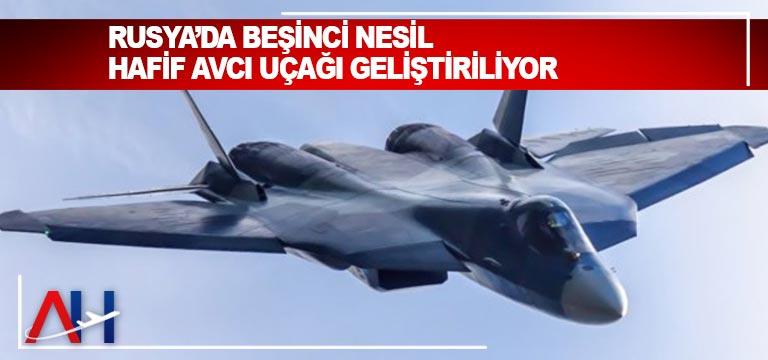 Rusya'da beşinci nesil hafif avcı uçağı geliştiriliyor