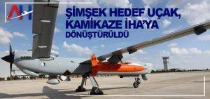 Şimşek hedef uçak, kamikaze İHA'ya dönüştürüldü
