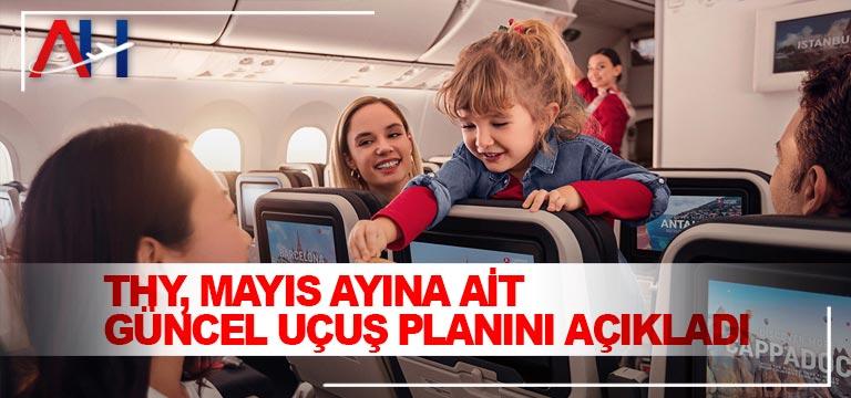 THY, Mayıs ayına ait güncel uçuş planını açıkladı