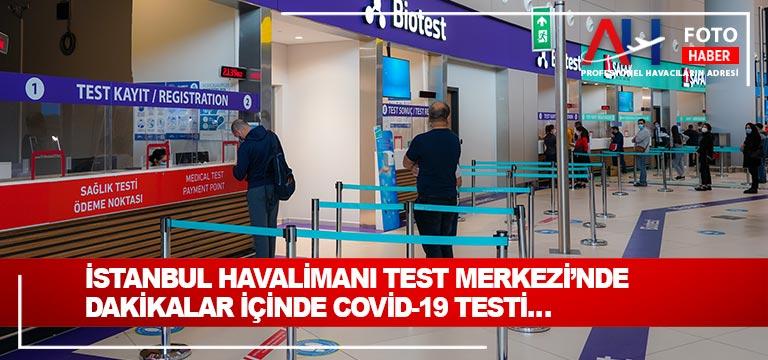 İstanbul Havalimanı Test Merkezi'nde Dakikalar İçinde Covid-19 Testi…